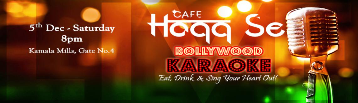 Bollywood Karaoke Night at Cafe Haqq Se on Dec 5, Saturday
