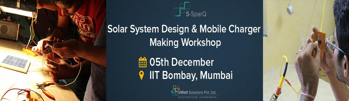 Book Online Tickets for Solar System Design and Mobile charger m, Mumbai. 