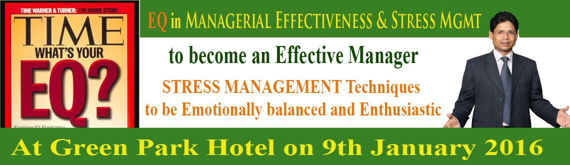"Book Online Tickets for EQ in Managerial Effectiveness and Stres, Hyderabad. This is to inform you that we are conducting One Day Experiential Workshop on ""EQ in Managerial Effectiveness & Stress Management"" at Green Park Hotel on 9th January 2016 (9:30am- 6 pm) for limited participants. 