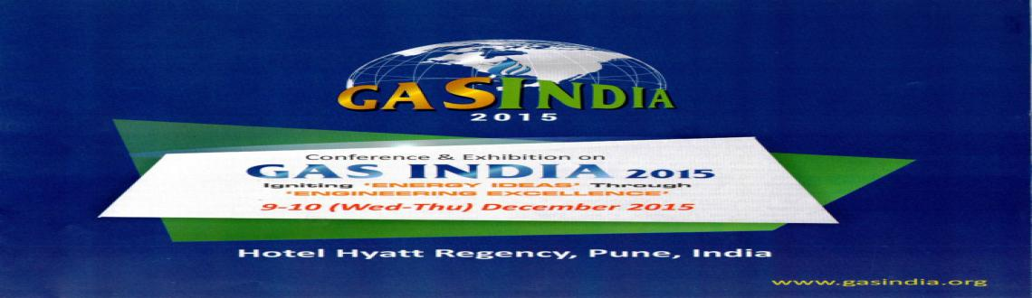 Book Online Tickets for Gas India 2015, Pune. Igniting \\\'Energy Ideas\\\' through \\\'Engineering Excellence\\\'.