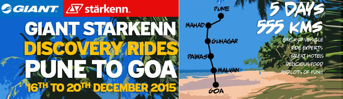 Book Online Tickets for  Giant Skarkenn Mega Event - Pune to Goa, Pune. Hello Everyone !Giant-Starkenn Cycling World announcing to you one of the most exciting cycle journeys ever!Pune - Goa!Ride the fabled route along the scenic coast of Konkan before finally reaching Goa\\\'s enchanting shores!Complete with our ride ex