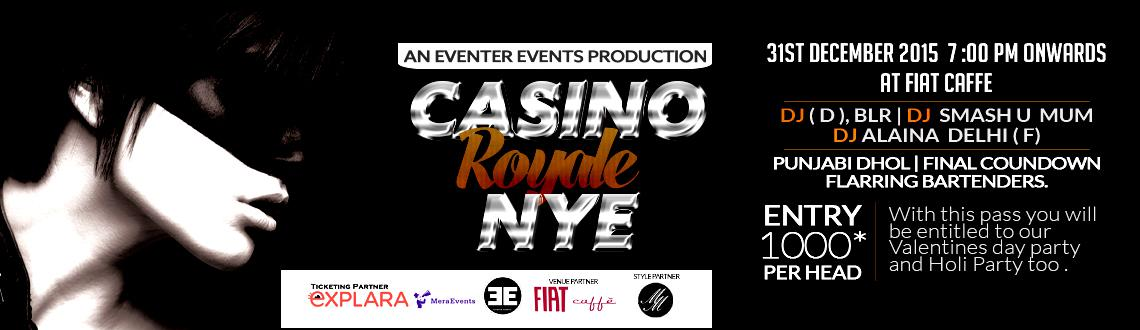 Book Online Tickets for Casino Royale NEW YEAR EVE 2016, Bengaluru. Who\\\'s invited: Couples, Stags ( If accompanied with a couple ) Alcohol: Free up to cover charge limitFood: Free up to cover charge limitAre you ready to celebrate the best celebrated night of the year? You can sit back and relax yourselves because