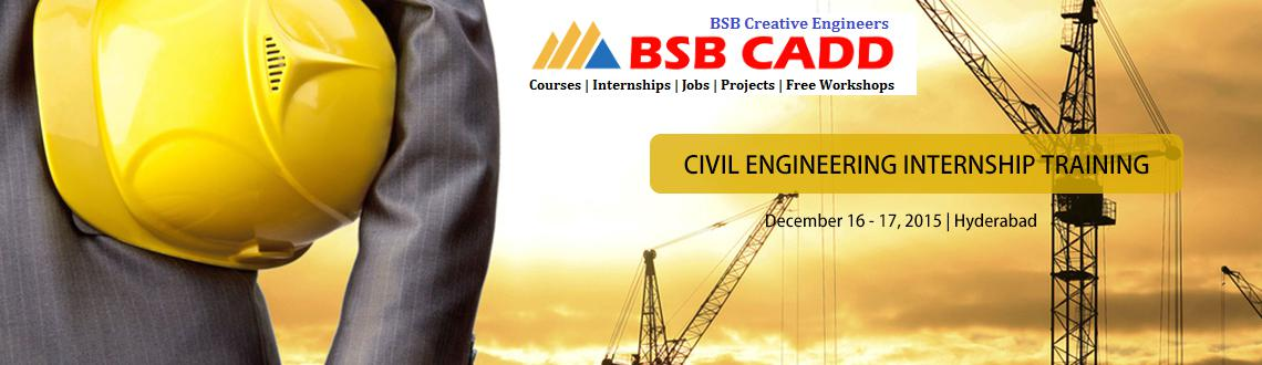 Book Online Tickets for Civil Engineering Internship Training , Hyderabad. Civil Engineering Certified Internship Trainingunder Industry Experts Purpose:Civil Engineering Internships in Hyderabad will be an opportunity to work with a company and gain work experience before entering into areal-time job. C
