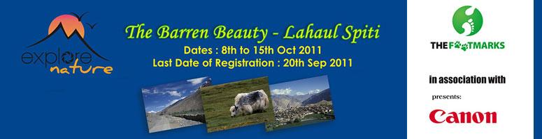 Book Online Tickets for The Barren Beauty - Lahaul Spiti, 8 -15t, Shimla. JAS fotography and Canon presentsThe Barren Beauty - Lahaul Spiti8th to 15th Oct. 2011The district of Lahaul-Spiti in the Indian state of Himachal Pradesh consists of the two formerly separate districts of Lahaul and Spiti. The present administrative