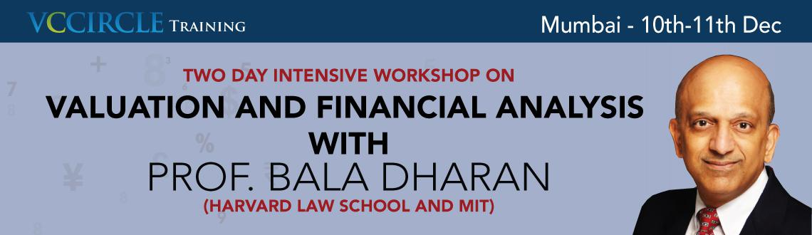 Book Online Tickets for valuation  Financial Analysis - Principl, Mumbai. Valuation and Financial Analysis - Principles and Practices Program Director and InstructorProfessor Bala Dharan, Harvard University and MIT Program Length2-days. Program Outline and ObjectivesFinance executives, investors, accountants, and financ