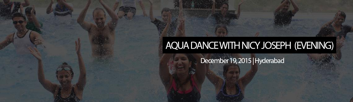 AQUA DANCE WITH NICY JOSEPH - ISB (EVENING)