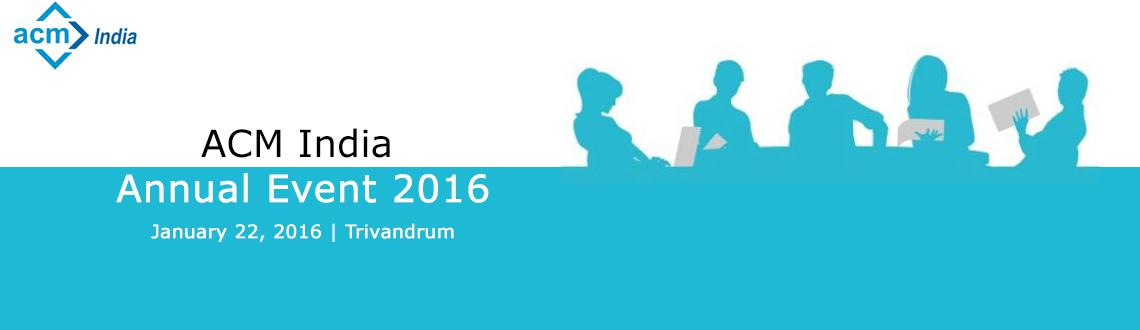 Book Online Tickets for ACM India Annual Event 2016, Trivandrum. ACM, the Association for Computing Machinery is the world\\\'s largest educational and scientific society, uniting computing educators, researchers and professionals to inspire dialogue, share resources and address the field\\\'s challenges. ACM supp