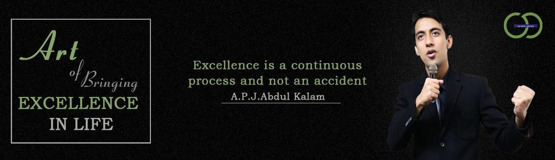 Art of bringing excellence in life