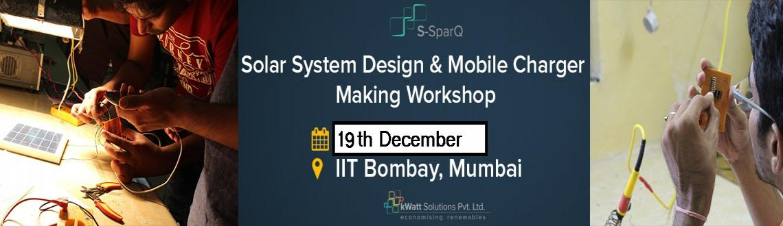 Solar System Design and Mobile charger making workshop