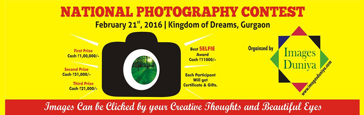 Book Online Tickets for National Photography Contest , Gurugram. PHOTOGRAPHY CONTEST: Images Duniya is proud to announce Second National Photography Contest. This contest is providing a platform for everybody who have the passion about photography. This competition is open to all ages and offers exciting priz