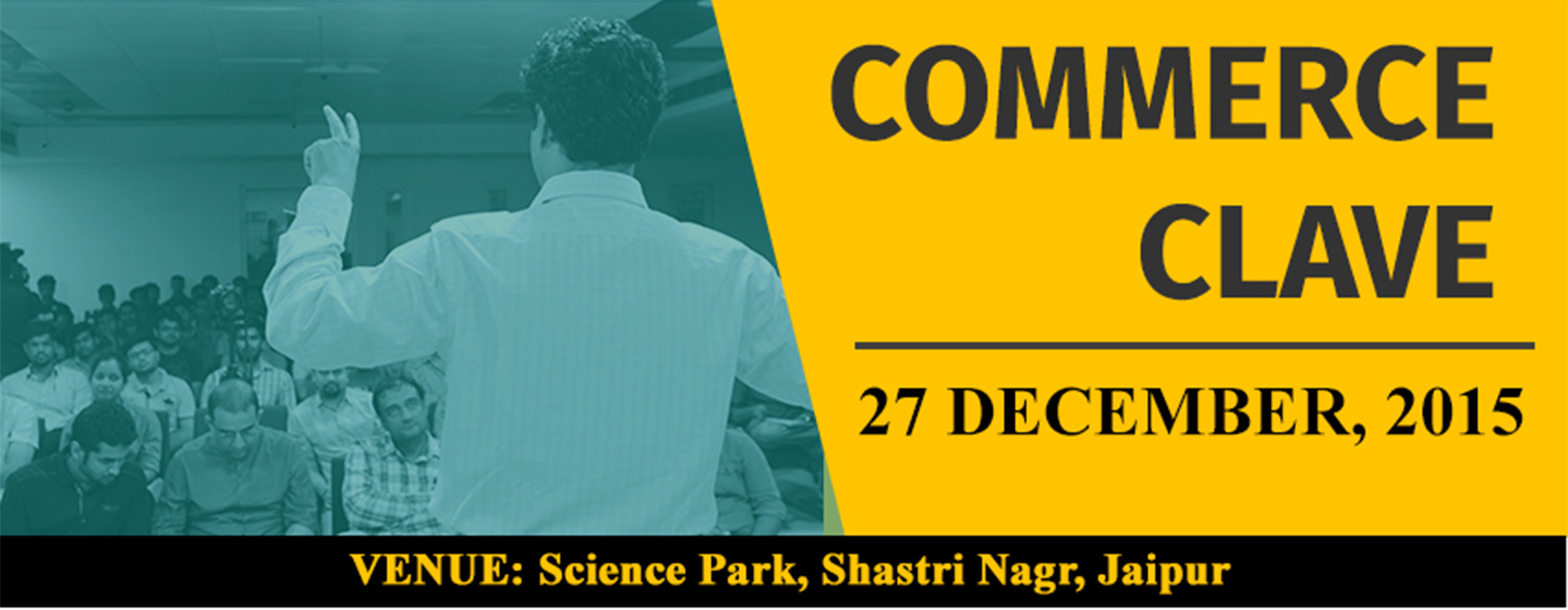 "Book Online Tickets for COMMERCE CLAVE Copy, Jaipur. My Career Architects in association with N-Start (Startup community for student entrepreneurs) is proud to present ""COMMERCE CLAVE"", a career counselling session to guide the minds of commerce students regarding 'How to Study for 12"
