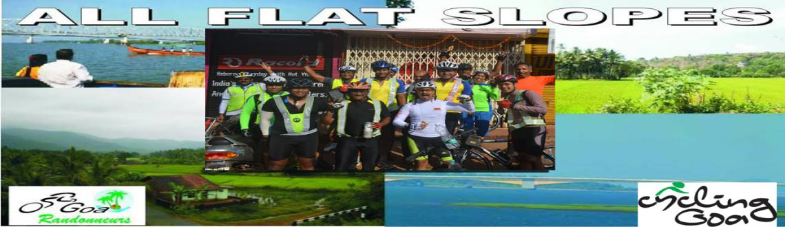 Book Online Tickets for All Flat Slopes, Panjim. All Flat Slopes is a 600KM self supported UCAI ride starting and ending at Panjim and going down south upto Saligrama. This ride needs to be completed in under 40hours. This ride takes you through fields, forest areas, sea facing highways &nbsp