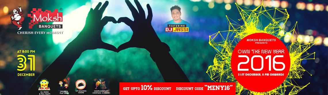Book Online Tickets for Own The New Year 2016 at Moksh Banquets, Hyderabad. Who's invited? Couples, stags, kids