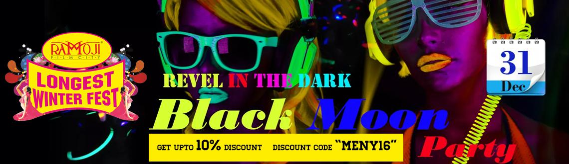 Book Online Tickets for Revel In The Dark Black Moon Party at Ra, Hyderabad. Who's invited? Couples, stags, kids