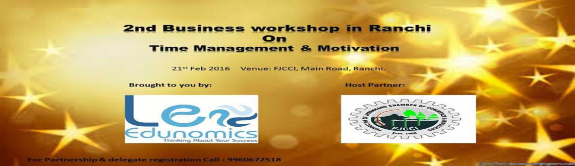 BUSINESS WORKSHOP: Time Management  Motivation
