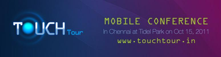 Touch Tour-A Mobile Conference@Chennai on 15th October 2011