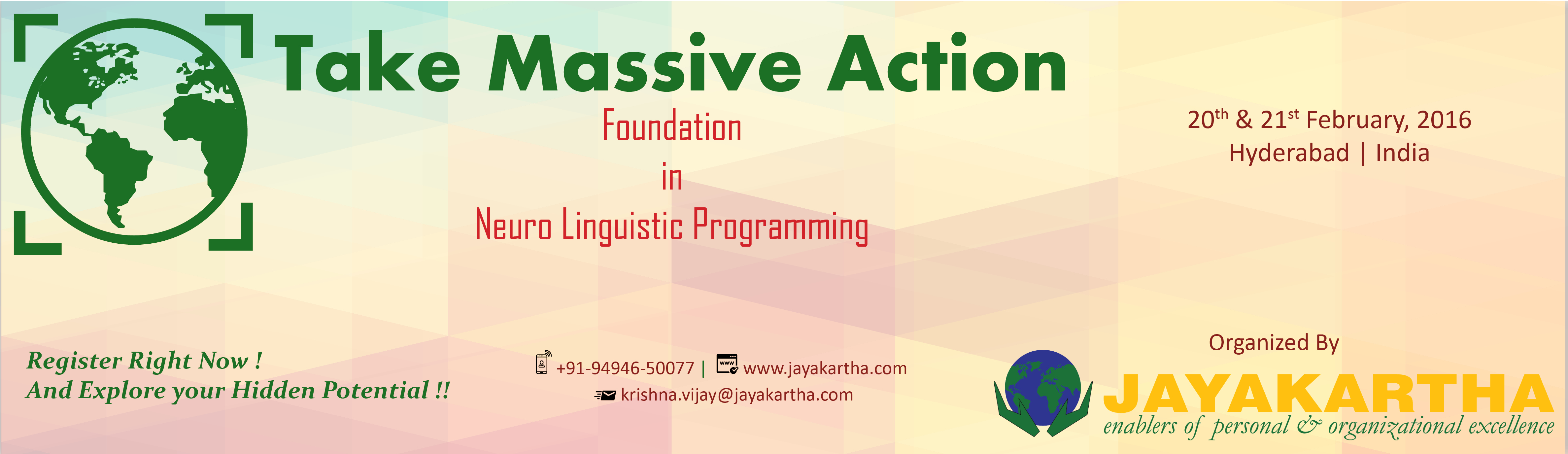 Book Online Tickets for Take Massive Action - Foundation in NLP, Hyderabad. Take Massive Action   Foundation in Neuro Linguistic Programming   One more Major Step….. We are constantly creating our Future and handle the changes which keep happening all the time.  We bring forth our expressions according