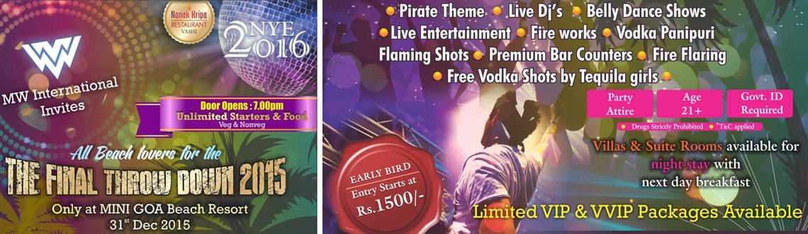 Book Online Tickets for New Year Eve 2016 -  The Final Throwdown, Mumbai. Who's invited? Couples, stags