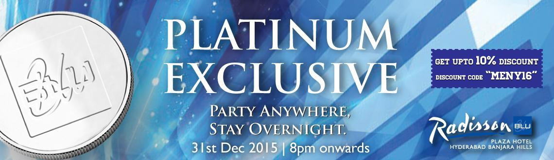 Book Online Tickets for Go Platinum  Stay overnight  Party Hard, Hyderabad. Who's invited?  Couples, stags