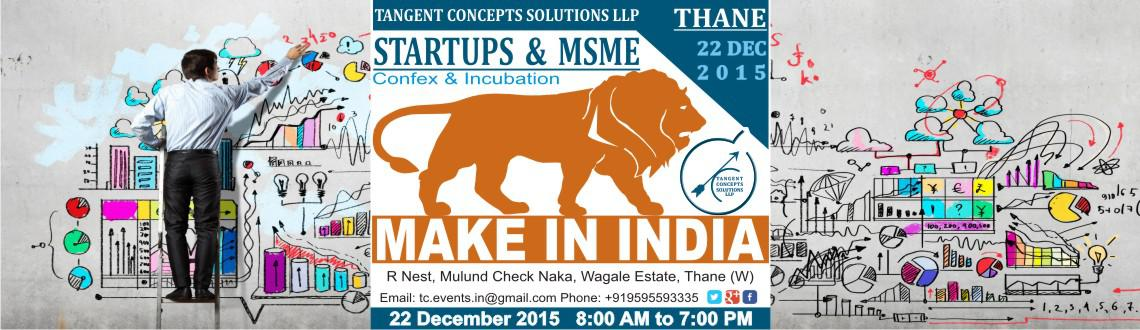 Make In India - Startups - MSMEs - ConfEx - Incubation