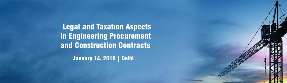 Book Online Tickets for Workshop on Legal and Taxation Aspects i, NewDelhi.  We are delighted to announce that Diligentia Services in association with its knowledge partner MPC Legal is coming up with a workshop on Legal and Taxation Aspects in Engineering, Procurement and Construction Contracts  which is scheduled to
