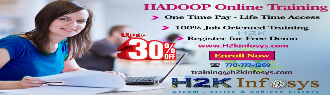 Book Online Tickets for Get Upto 30 off on Hadoop Big Data Onlin, Atlanta. Hadoop Online Training and Placement assistance from H2kInfosys, offering best I.T. online training. Our Hadoop Big Data training program begins with the basics of programming, introduction into the more topics like Mapreduce, HDFS itself and proceed
