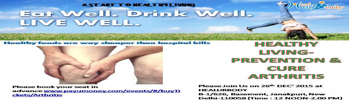 LIVING HEALTHY- PREVENTION AND CURING ARTHRITIS