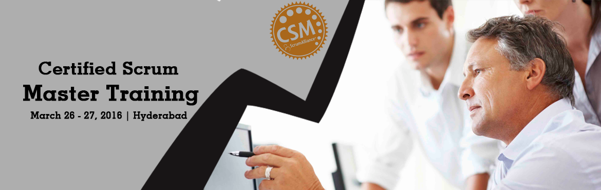 Certified Scrum Master (CSM) Workshop Tickets | Hyderabad