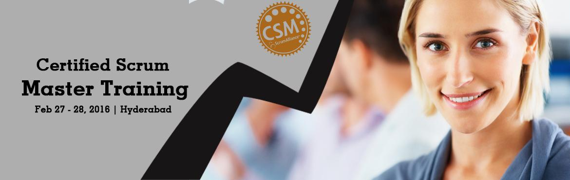 Certified Scrum Master (CSM) Workshop;Hyderabad Feb 27-28