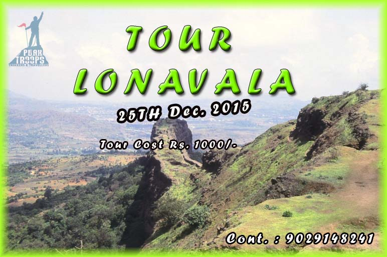 Book Online Tickets for TOUR LONAVALA  on 25th Dec 2015, Lonavala.  TOUR LONAVALA ON Friday 25TH Dec. 2015