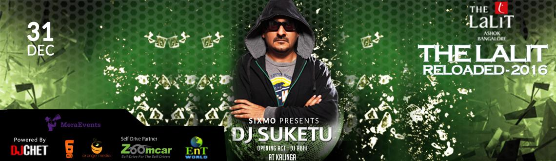 Book online tickets for The Lalit Reloaded 2016 Tickets. Let's enjoy New Year party with Dj Suketu live performance.Visit MeraEvents Now.