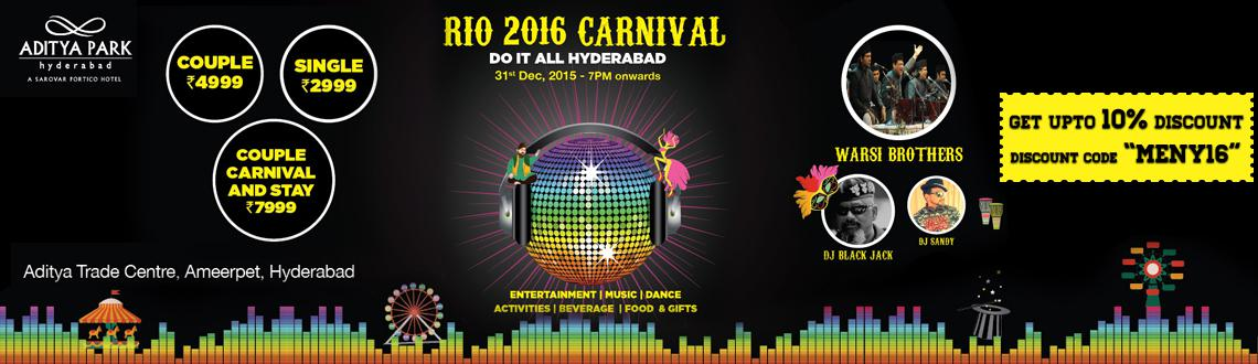 Book Online Tickets for Rio 2016 Carnival at Hotel Aditya Park, Hyderabad.  