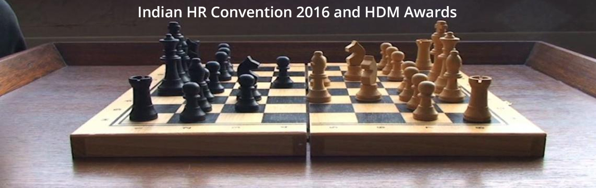 Book Online Tickets for Indian HR Convention 2016 and HDM Awards, NewDelhi. Warm Greetings!!!
