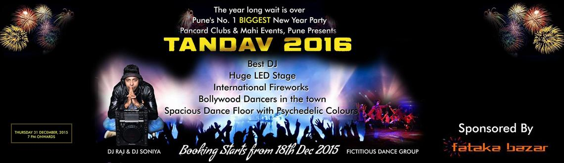Book Online Tickets for NEW YEAR BASH TANDAV 2016, Pune. TANDAV 2016 the new year bash that Pune has been awaiting all these days is here to make your new year\\\'s eve. Back in a bigger and better form than it had in the past decade the TANDAV 2016 is here with the 11th  successful edition.