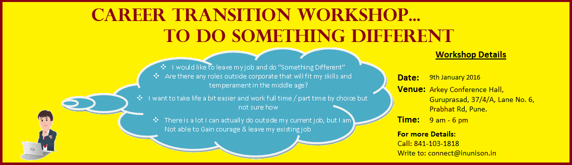 Book Online Tickets for Career Transition Workshop, Pune. CAREER TRANSITION TO DO SOMETHING DIFFERENT!!!