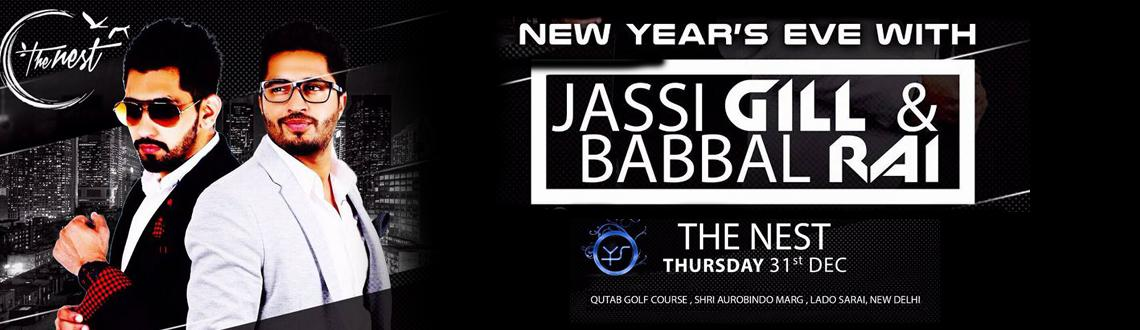 Book Online Tickets for NYE-2016 With Jassi Gill  BabbalRai, NewDelhi. If You Haven\\'t Been To Nest, You Haven\\'t Been Anywhere!! 