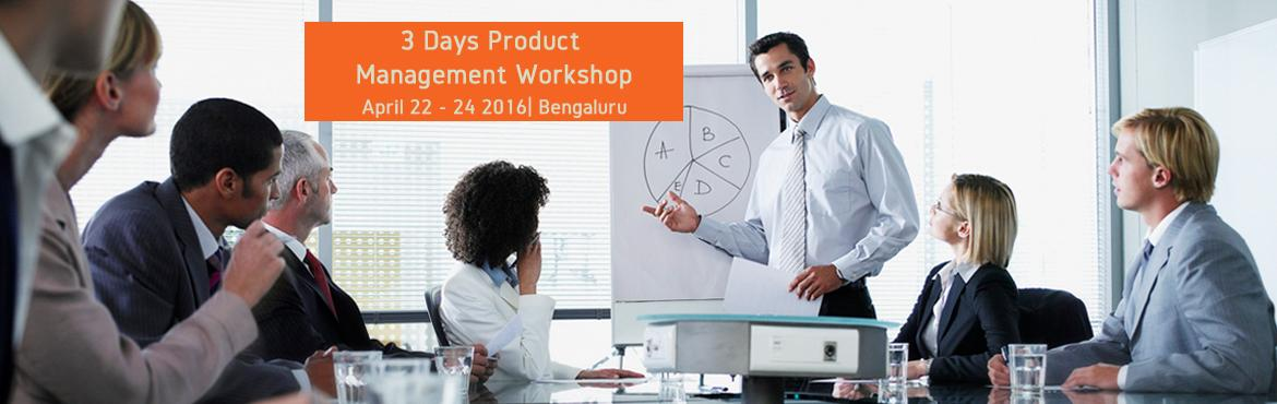 Book Online Tickets for 3 Days Product Management Workshop In Be, Bengaluru.    Product Innovation Academy product management immersive program crafted by top practitioners in the field, with a specific focus on helping you transition into a PM career. During the program, you will live the life of a Product Manager for e