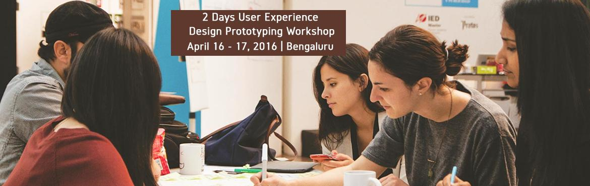 2 Days User Experience Design  Prototyping  Workshop In Bengaluru