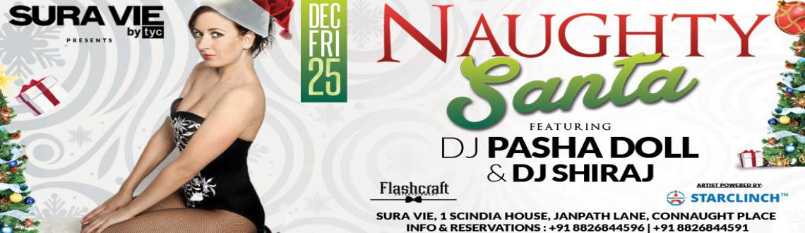 Book Online Tickets for Naughty Santa , NewDelhi. DJ Pasha Doll is the most popular DJ of Russia. Her gorgeous looks and amazing dancing skills combined with great music and expertise behind a desk is appreciable.She plays only LIVE sets and does not depend on a laptop as most of the DJs do. She can