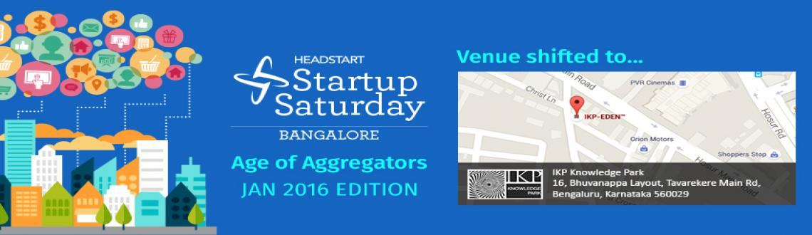 Book Online Tickets for Startup Saturday Bangalore - January Edi, Bengaluru. Following an incredibly successful event on the 'Age of Healthcare' on 19th December, the January 2016 edition of Startup Saturday will be about the 'Age of Aggregators'. The event will feature world-class keynotes and interac
