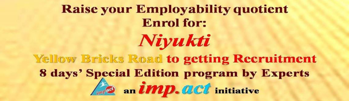 Book Online Tickets for Niyukti  -  Yellow Bricks Road to gettin, Indore. In this Experiential Learning Workshop there will be a few rounds of GD's and two Mock interviews (Behavioral and Technical) for you followed by feedback. You will also have video analysis of your Personal Interview. There will be faculty input
