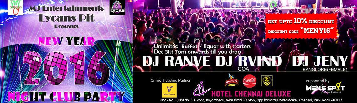 Book Online Tickets for New year 2016 Night Club Party at Chenna, Chennai. A grand mega event in the city