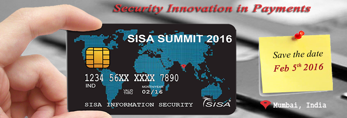 SISA Summit 2016 - Security Innovations in Payments - Feb 05, 2016 (Sahara Star, Mumbai)