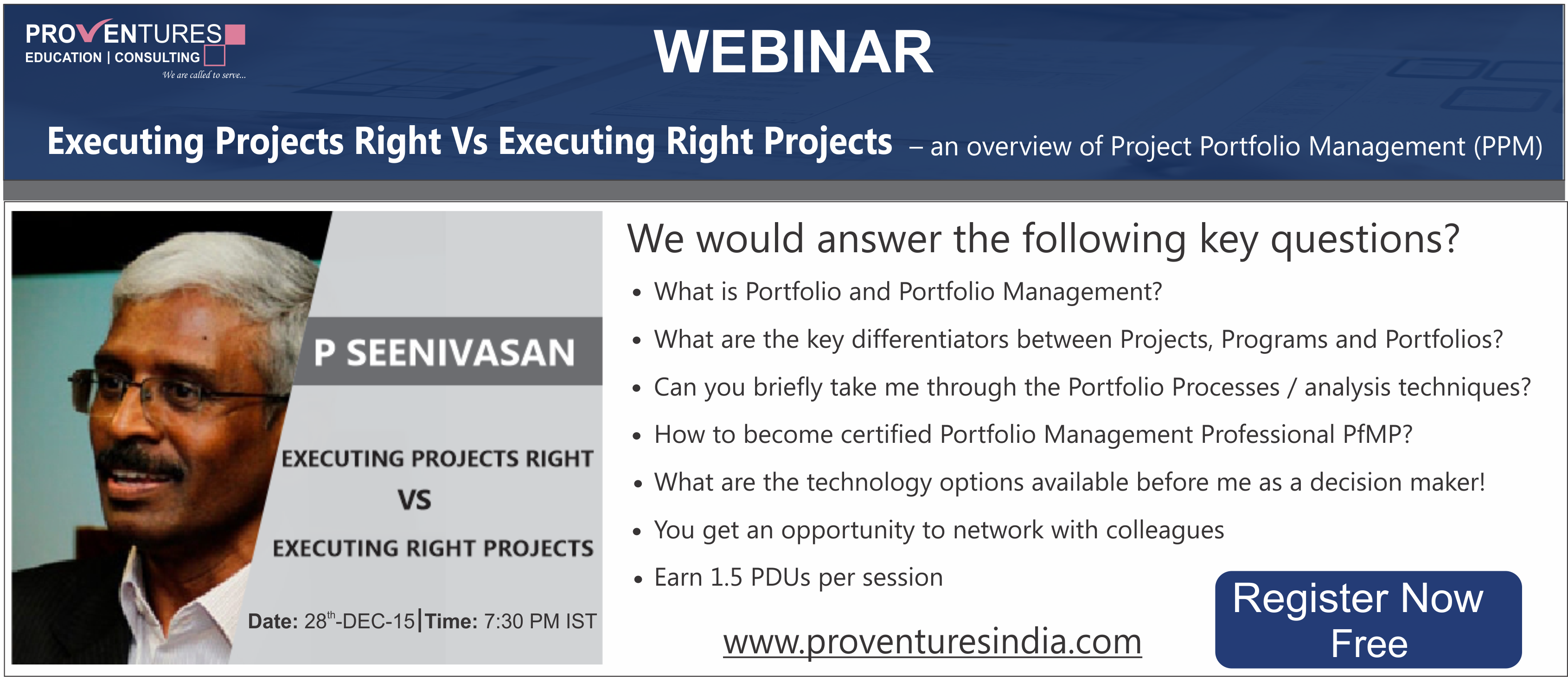 Book Online Tickets for WEBINAR : Executing Projects Right Vs Ex, . What are the benefits of attending this session?