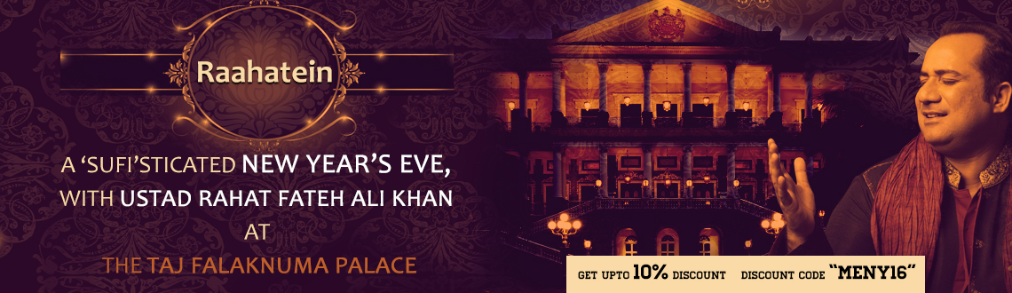 Book online tickets for Raahatein NYE 16. Let's experience the popular Qawwalis, ghazals at Taj Falaknuma Palace. Visit MeraEvents Now.