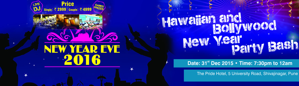 Book Online Tickets for Hawaiian and Bollywood New Year Party Ba, Pune.