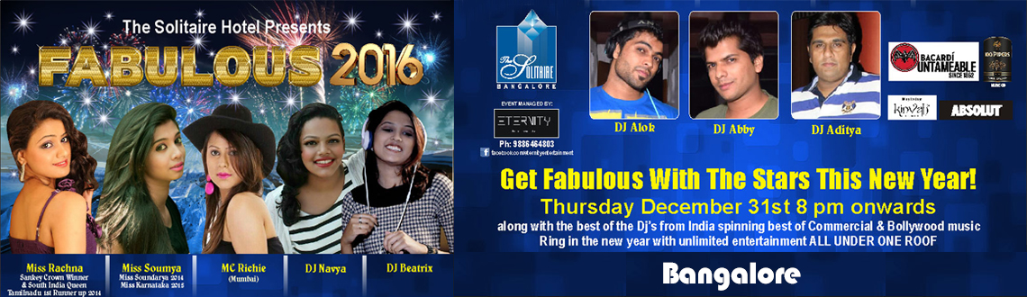 Book Online Tickets for Fabulous 2016 New Year Eve @ Hotel Solit, Bengaluru. Are u ready to get fabulous this NYE \\\