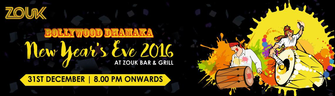 Bollywood Dhamaka New Year Eve 2016 @ Zouk Bar and Grill