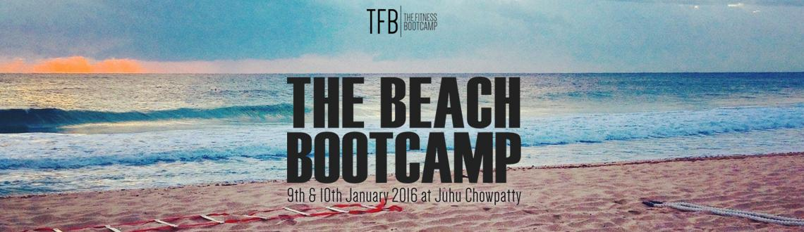 Book Online Tickets for The Beach Bootcamp, Mumbai. Wish to get leaner & stronger in 2016?