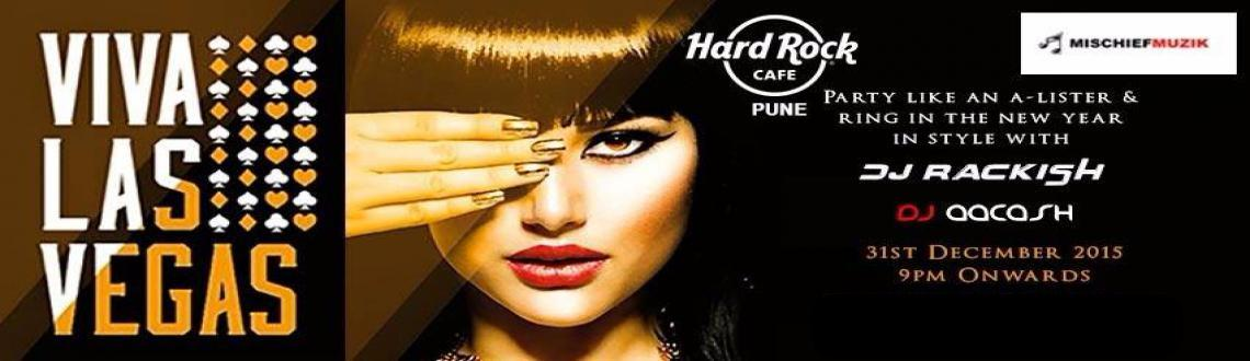 Book Online Tickets for Viva Las Vegas 2016 at Hard Rock Cafe Pu, Pune. Hard Rock Cafe Presents Viva Las Vegas 2016As the year 2015 comes to an end, it's time to end it with a bang, and hope that 2016 will be a year full of golden opportunities, glamour & glitter.This New Year's Eve, Hard Rock Cafe will b